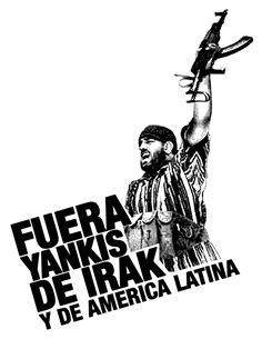 fuera yanquis de irak y de américa latina