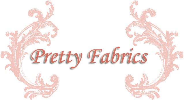 . : : Pretty Fabrics : : .