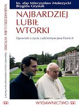Brygida Grysiak, Mieczysław Mokrzycki - Najbardziej lubił wtorki
