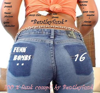 FUNK BOMBS 16 *** BY BENTLEYFUNK