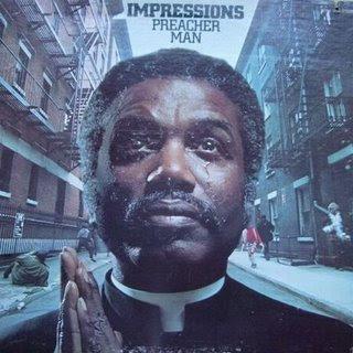 the IMPRESSIONS - 1973 - PREACHER MAN