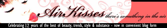 Air Kisses - Celebrating twelve years of beauty, trends, style and substance