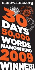 Nano Wrimo 2009 Winner!