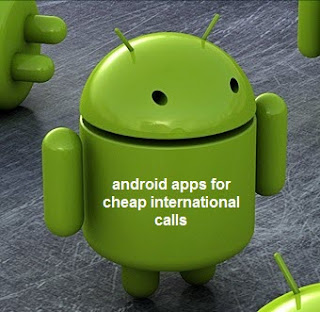 android apps for cheap international calls