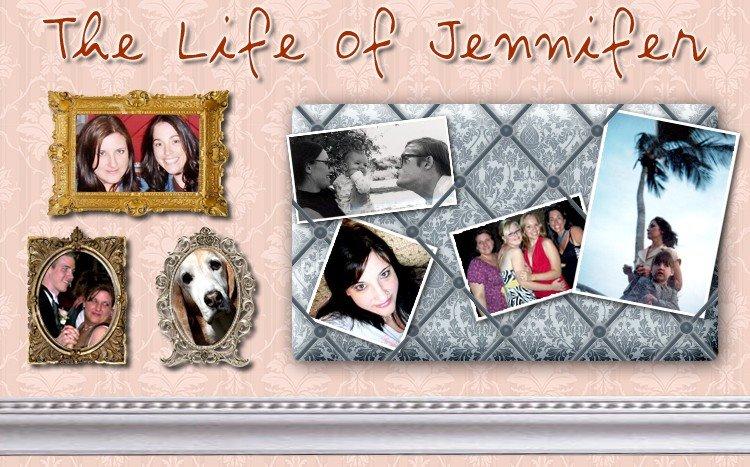 The Life of Jennifer