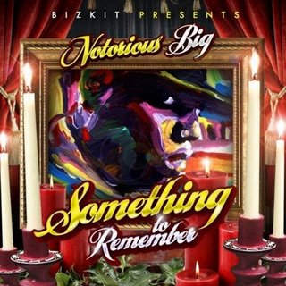 Bizkit & Notorious B.I.G. - Something To Remember