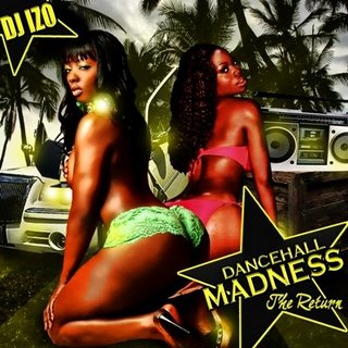 DJ IZO - Dancehall Madness The Return
