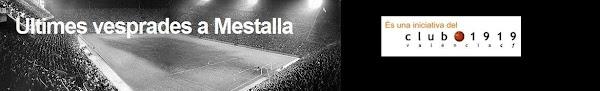 "Blog de ""Ultimes Vesprades a Mestalla""."