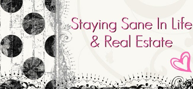 Staying Sane In Life & Real Estate