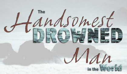 a literary analysis of the handsomest drowned man in the world by gabriel garcia marquez The story begins off as the narrator talking about another story a history of the world war and jumps into the life of the main character when reading the reader would never imagine that the main character would be on the phone.