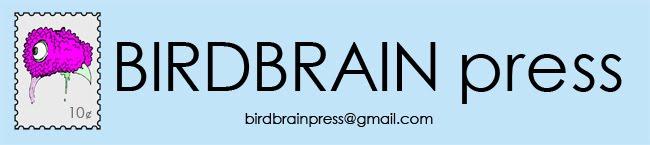 BIRDBRAIN press