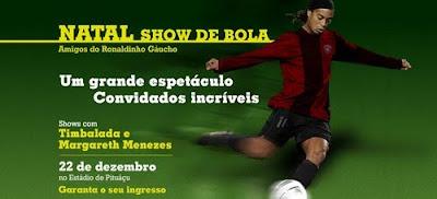 Natal Show de Bola - Ronaldinho Gaúcho