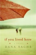 If You Lived Here by Dana Sachs