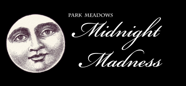 Park Meadows Midnight Madness
