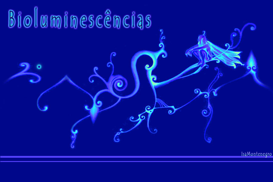 Bioluminescências.