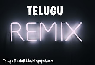 Telugu Remix-01 Pop/Remix Songs