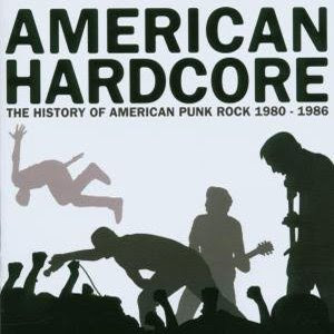 American Hardcore: The History of American Punk Rock 1980 - 1986 (2006)
