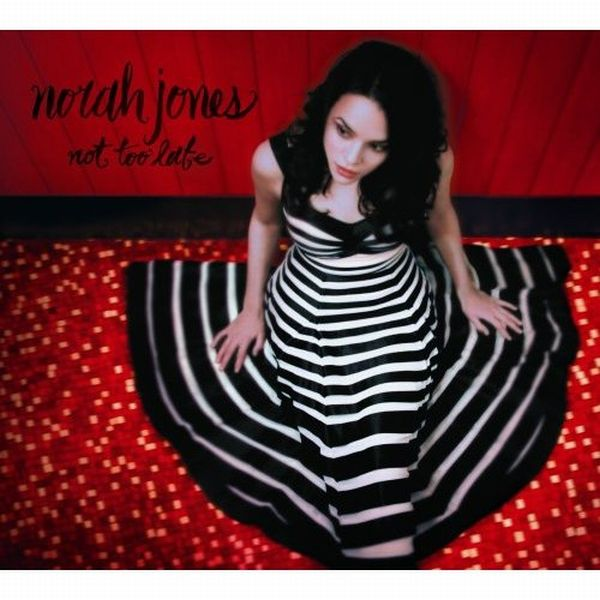 Norah Jones- Live Dont Know Why Norah+Jones+-+Not+Too+Late