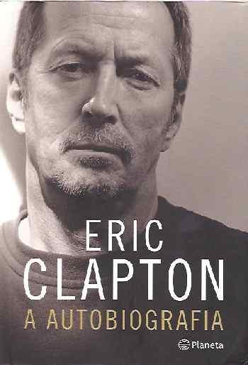 El topic de CREAM Eric+clapton+a+autobiografia
