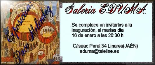 EXPOSICION GALERIA EDUMA-LINARES-JAEN