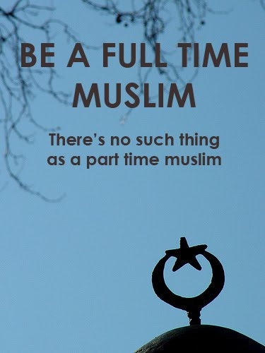 Be a full time muslim