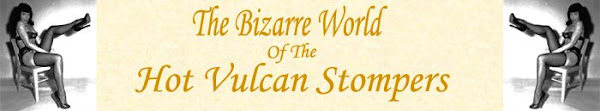 The Hot Vulcan Stompers' Bizarre World