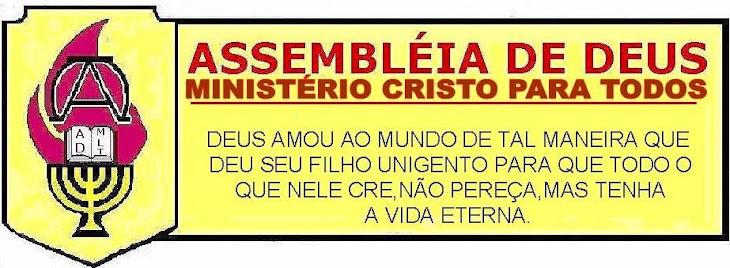 ASSEMBLÉIA DE DEUS MINISTERIO CRISTO PARA TODOS