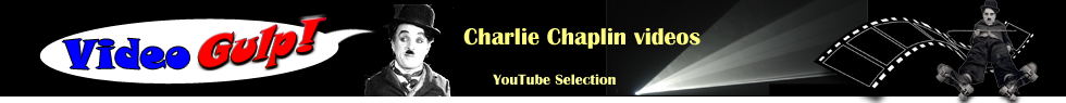 CHARLIE CHAPLIN the best YOUTUBE video movies clips film selection cinema VIDEOGULP !