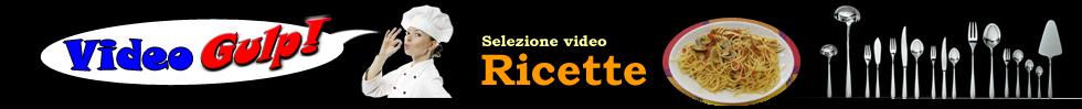 VIDEO RICETTA YouTube - Video ricette piatti tipici italiani - Selezione VIDEO GULP