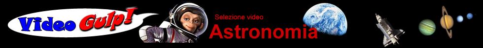 ASTRONOMIA VIDEO GULP - YouTube SPAZIO stelle PIANETI galassie e SISTEMA SOLARE