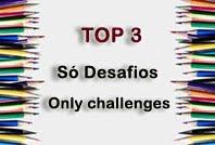 Top 3 no Só Desafios #15