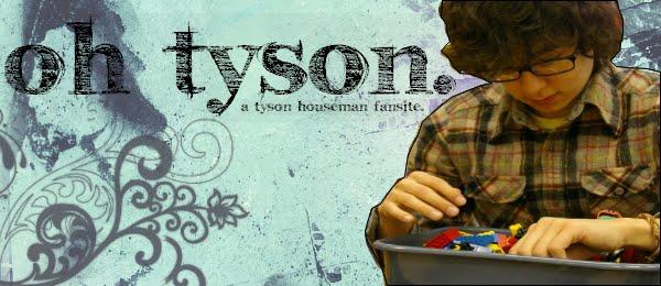 OH TYSON - TYSON HOUSEMAN FANSITE.