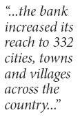 """...the bank increased its reach to 332 cities, towns and villages across the country..."