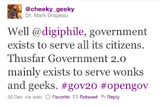 twitter image from Drapeau, Well @digiphile, government exists to serve all its citizens. Thusfar Government 2.0 mainly exists to serve wonks and geeks.
