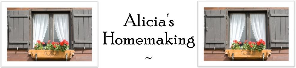 Alicia&#39;s Homemaking
