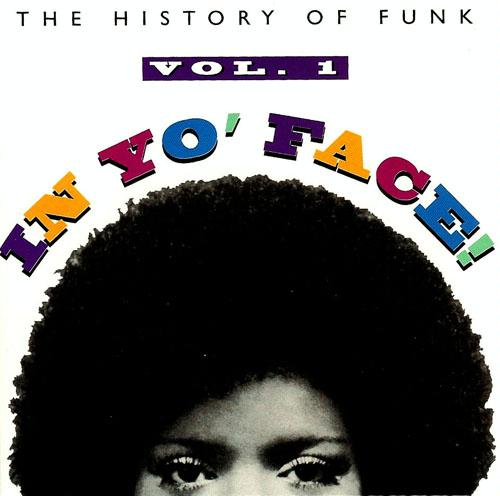 Funkadelic - In Yo' Face! The History Of Funk Vol. 1