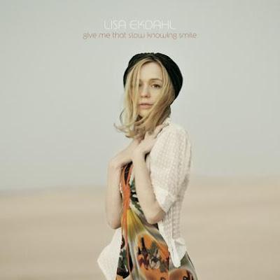 Lisa Ekdahl - Give Me That Slow Knowing Smile - 2009