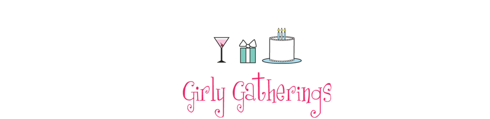 Girly Gatherings