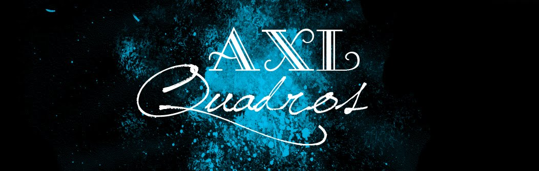 AXL -  Quadros