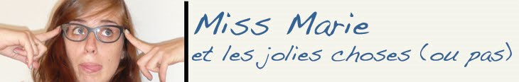 Miss Marie et les jolies choses (ou pas !)