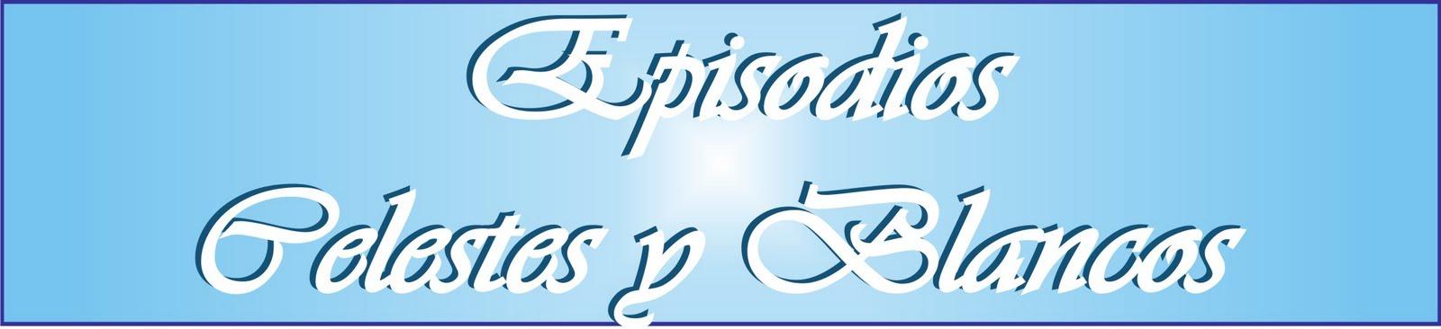 Episodios Celestes y Blancos
