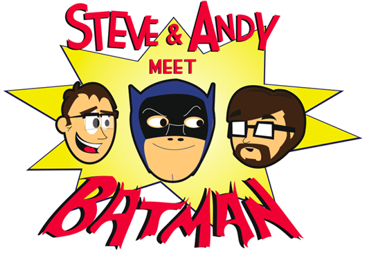 Steve and Andy Meet Batman