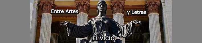 ENTRE ARTES Y LETRAS: EL VICIO