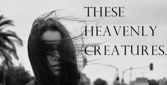 these heavenly creatures.