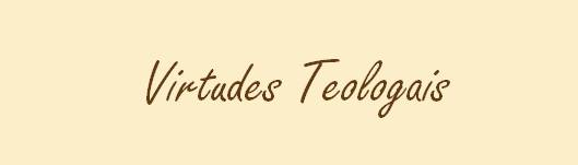 Virtudes Teologais