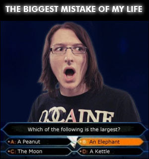 Who Wants To Be A Millionaire Stupid Mistake