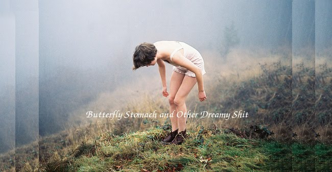 Butterfly Stomach and Other Dreamy Shit