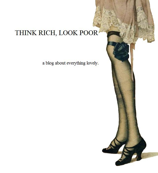 think rich, look poor.