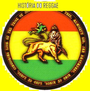 HISTÓRIA DO REGGAE