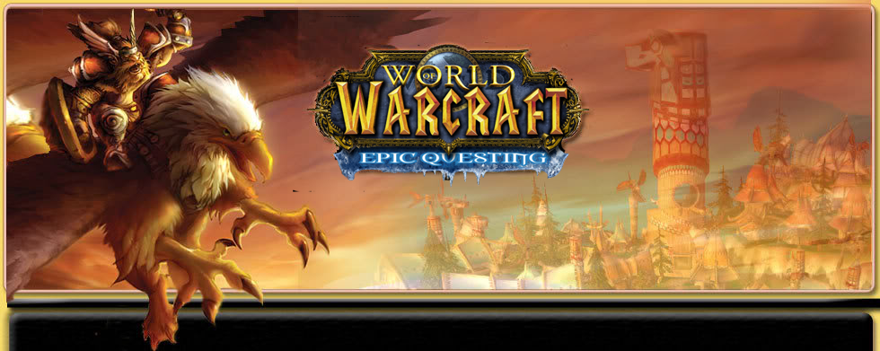 Epic Questing.. all about WoW!